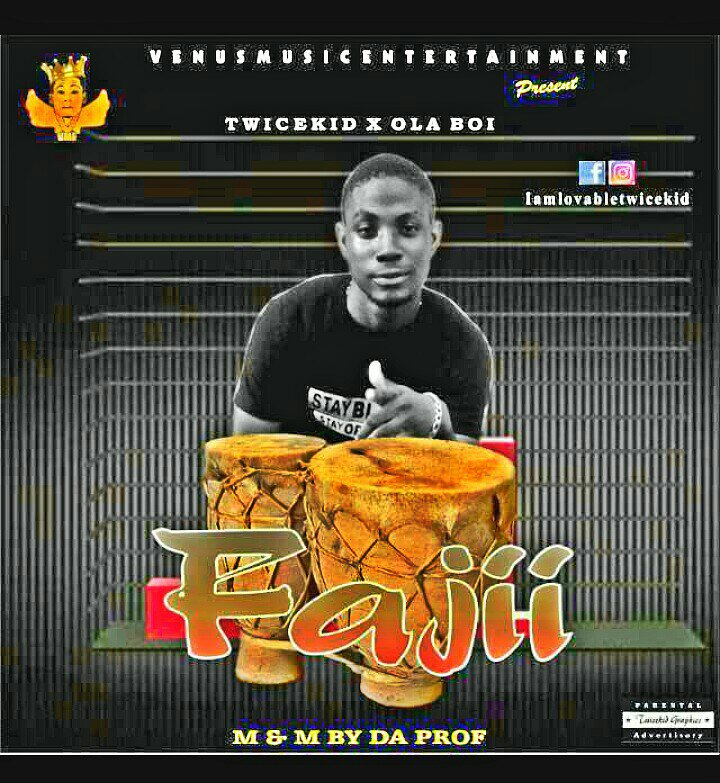 [Music]Twicekid ft Olaboi-Faajii