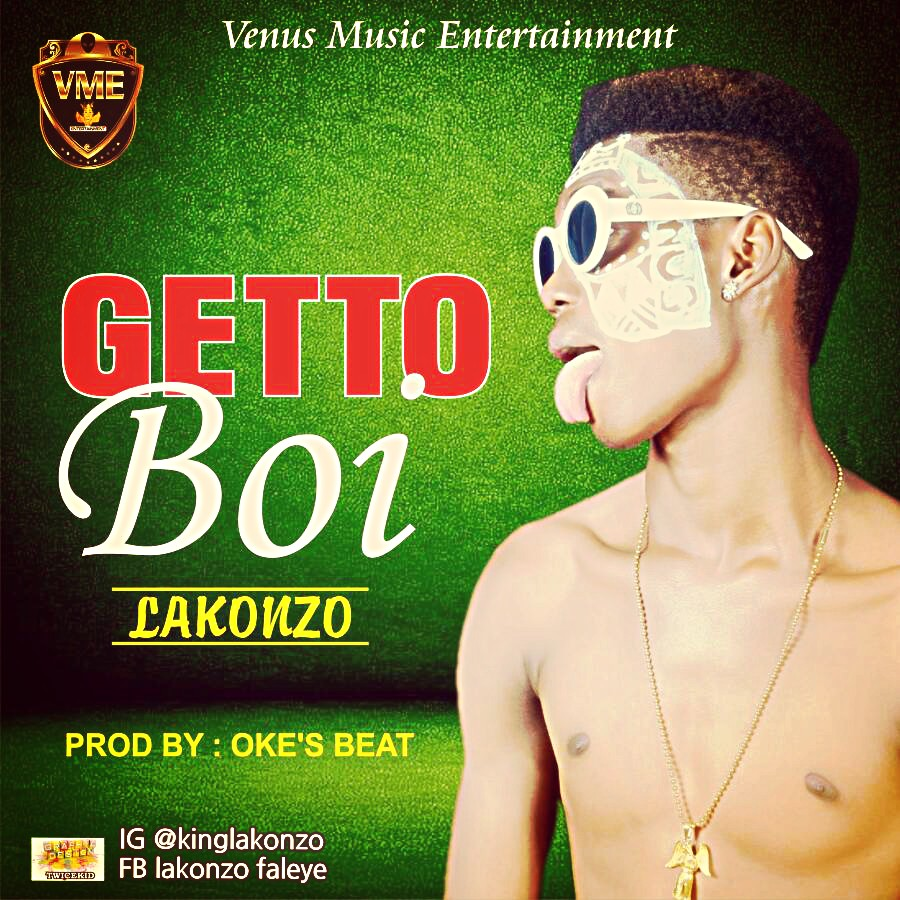 [New Music] GETTO BOI BY LAKONZO